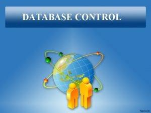 DATABASE CONTROL Transaksi Transaksi adalah satu atau beberapa