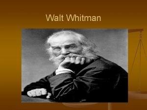 Walt Whitman Biografia n n Poeta norteamericano 1819