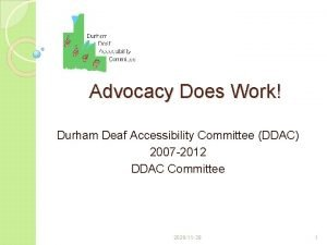 Advocacy Does Work Durham Deaf Accessibility Committee DDAC