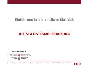 Einfhrung in die amtliche Statistik DIE STATISTISCHE ERHEBUNG