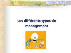 Les diffrents types de diffrents management Sommaire n