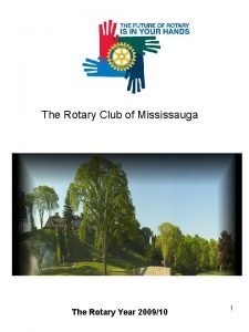 The Rotary Club of Mississauga The Rotary Year