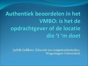 Authentiek beoordelen in het VMBO is het de