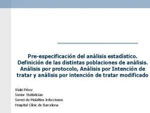 Preespecificacin del anlisis estadstico Definicin de las distintas