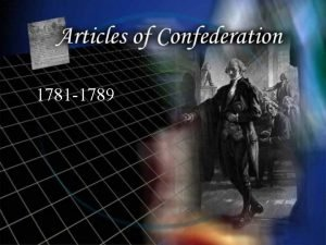 1781 1789 Successes of the Articles Congress Prosecuted