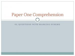 Paper One Comprehension OL QUESTIONS WITH MARKING SCHEME