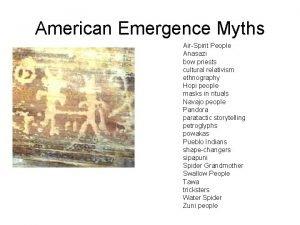 American Emergence Myths AirSpirit People Anasazi bow priests