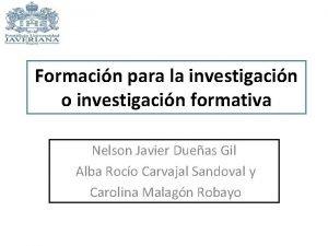 Formacin para la investigacin o investigacin formativa Nelson