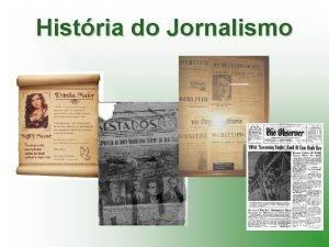 Histria do Jornalismo Refletindo sobre a comunicao Comunicao