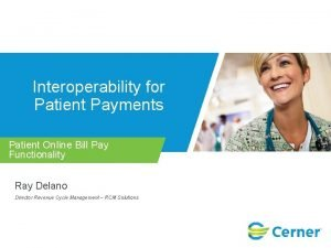 Interoperability for Patient Payments Patient Online Bill Pay