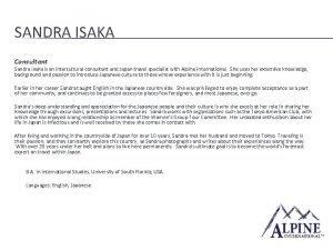 SANDRA ISAKA Consultant Sandra Isaka is an intercultural