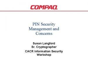PIN Security Management and Concerns Susan Langford Sr
