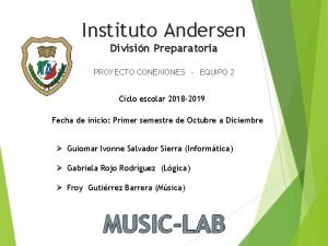 Instituto Andersen Divisin Preparatoria PROYECTO CONEXIONES EQUIPO 2