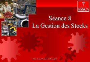 GESTION DE STOCKS Sance 8 La Gestion des