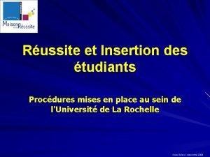 Russite et Insertion des tudiants Procdures mises en