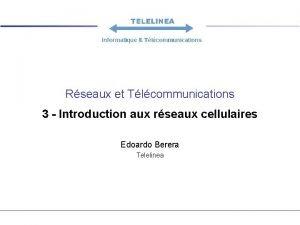 Rseaux et Tlcommunications 3 Introduction aux rseaux cellulaires