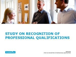 STUDY ON RECOGNITION OF PROFESSIONAL QUALIFICATIONS 20091006 STUDY
