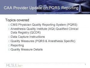 CAA Provider Update on PQRS Reporting Topics covered