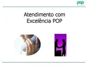 Atendimento com Excelncia POP Atendimento ao cliente Teste
