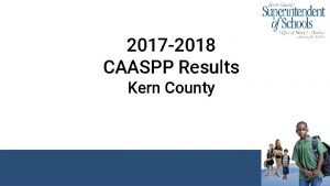 2017 2018 CAASPP Results Kern County Enrollment 2017