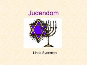 Judendom Linda Svenman Vem r jude Den vanligaste