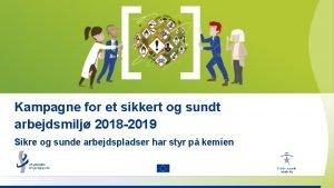 Kampagne for et sikkert og sundt arbejdsmilj 2018