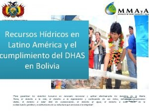 ESTADO PLURINACIONAL DE BOLIVIA Recursos Hdricos en Latino