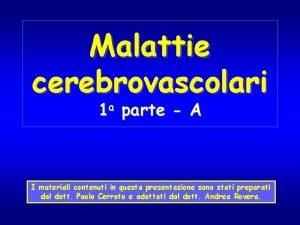 Malattie cerebrovascolari 1 a parte A I materiali