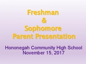 Freshman Sophomore Parent Presentation Hononegah Community High School
