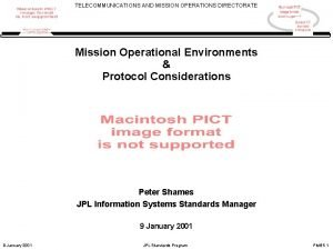 TELECOMMUNICATIONS AND MISSION OPERATIONS DIRECTORATE Mission Operational Environments