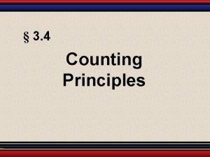3 4 Counting Principles Fundamental Counting Principle If