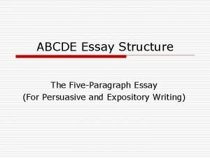 ABCDE Essay Structure The FiveParagraph Essay For Persuasive