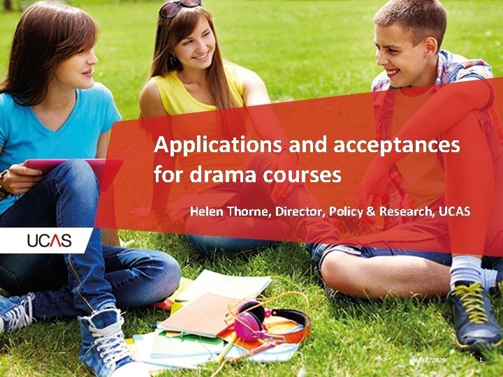 Applications and acceptances for drama courses Helen Thorne