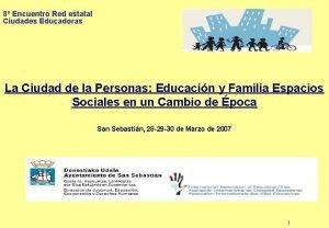 8 Encuentro Red estatal Ciudades Educadoras La Ciudad