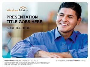 PRESENTATION TITLE GOES HERE SUBTITLE HERE www wrksolutions