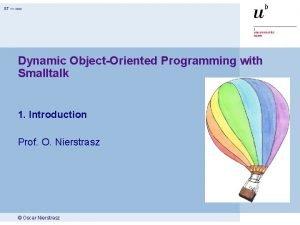 ST xxx Dynamic ObjectOriented Programming with Smalltalk 1