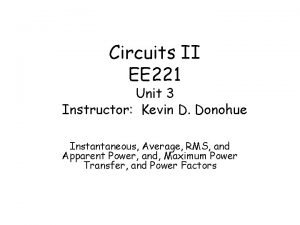 Circuits II EE 221 Unit 3 Instructor Kevin