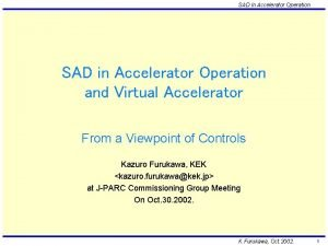 SAD in Accelerator Operation and Virtual Accelerator From