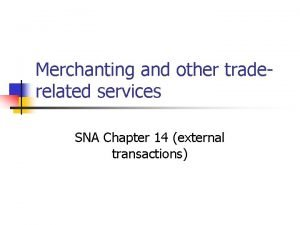 Merchanting and other traderelated services SNA Chapter 14