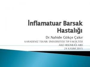 nflamatuar Barsak Hastal Dr Nahide Gke akr KARADENZ