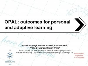 OPAL outcomes for personal and adaptive learning Rachel