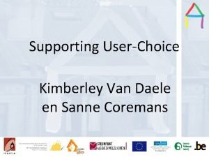 Supporting UserChoice Presentation title Presentation Title Speakers name
