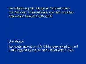 Grundbildung der Aargauer Schlerinnen und Schler Erkenntnisse aus