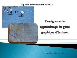 Inspection dpartementale Roubaix Est Enseignements apprentissage du geste
