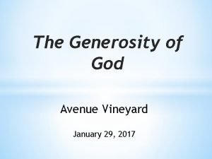 The Generosity of God Avenue Vineyard January 29