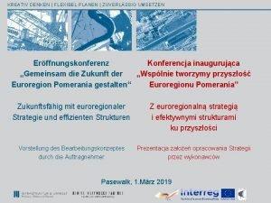 KREATIV DENKEN FLEXIBEL PLANEN ZUVERLSSIG UMSETZEN Erffnungskonferenz Konferencja