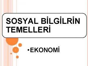 SOSYAL BLGLRN TEMELLER 1 EKONOM EKONOM NEDR nsanlar