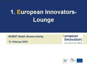 1 European Innovators Lounge INVENT Gmb H Braunschweig