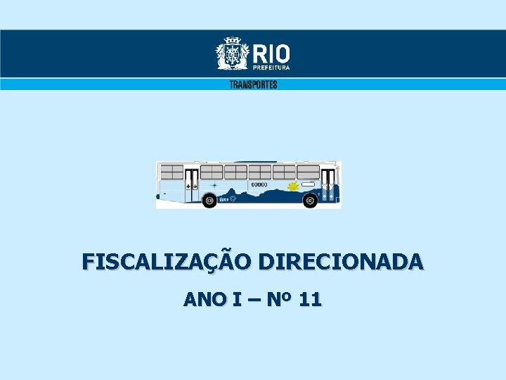 FISCALIZAO DIRECIONADA ANO I N 11 FISCALIZAO DIRECIONADA