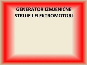 GENERATOR IZMJENINE STRUJE I ELEKTROMOTORI ELEKTRINI GENERATOR stroj